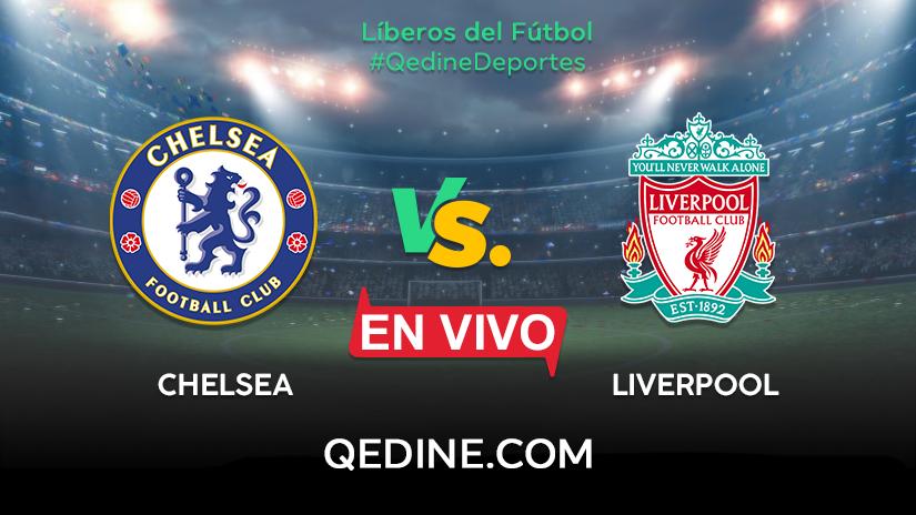 Chelsea Vs Liverpool EN VIVO Horarios Y Canales TV D U00f3nde