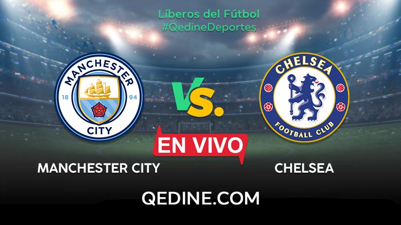 Manchester City vs. Chelsea EN VIVO: Horarios y canales TV ...